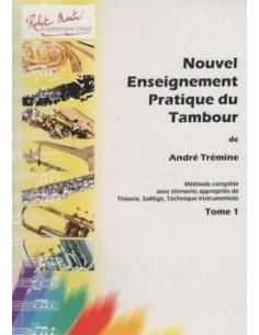 Nouvel Enseignement Pratique du Tambour, Vol. I - André Trémine