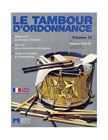 Le Tambour d'Ordonnance, Vol. IV - de Robert GOUTE