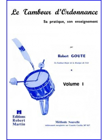 Le Tambour d'Ordonnance, Vol. I - de Robert GOUTE
