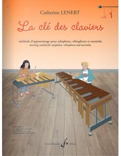 La Clé des claviers - Méthode d'apprentissage pour xylophone, vibraphone et marimba - Catherine Lénert - The Key of keyboards