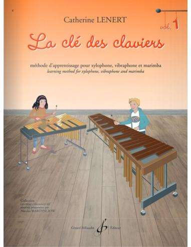 La Clé des claviers - Méthode d'apprentissage pour xylophone, vibraphone et marimba - Catherine Lénert