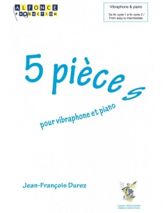 5 Pieces for vibraphone and piano - Jean-Francois DUREZ