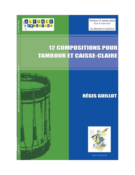 12 compositions pour tambour et caisse-claire Régis Guillot