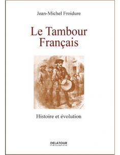 BOOK : Le tambour français (French Military Drum) - Jean-Michel Froidure
