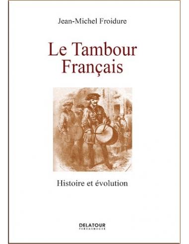 BOOK : Le tambour français (French Military Drum) - Jean-Michel Froidure