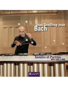 Jean Geoffroy plays BACH : Sonates And Partitas Bwv 1001 to 1006