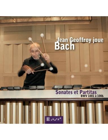 Jean Geoffroy Joue Bach : Sonates Et Partitas Bwv 1001 A 1006