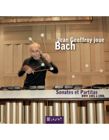 Jean Geoffroy plays Bach : Sonates And Partitas Bwv 1001 A 1006