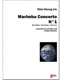 Marimba Concerto N°1. For marimba and string orchestra - Chin-Cheng Lin