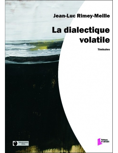 La dialectique volatile - Jean-Luc Rimey-Meille