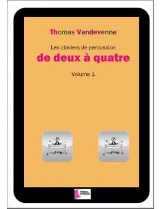 Les claviers de percussion de deux à quatre - Volume 1 - Th. Vandevenne