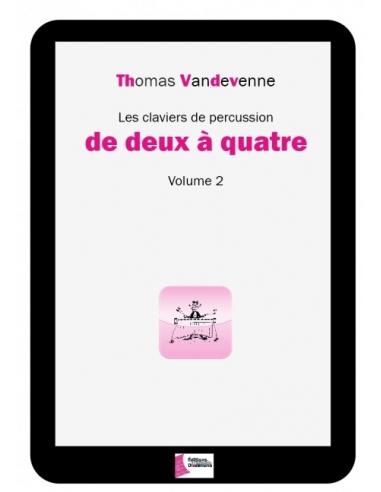 Les claviers de percussion de deux à quatre - Volume 2 - Th. Vandevenne
