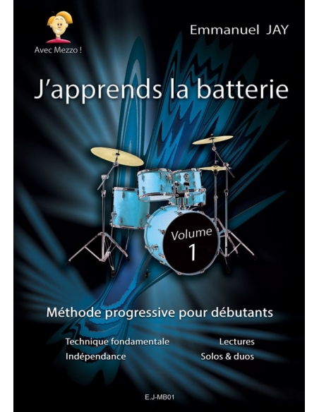 """Drums method for beginners """"J'apprends la batterie Vol.1"""" - Emmanuel JAY"""