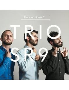 Alors, on danse ? - Trio SR9 - P. Changarnier, N. Cousin, A. Esperet